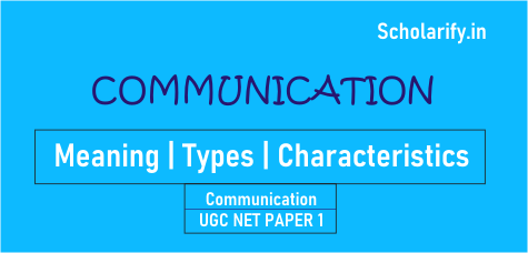 Communication meaning, types, characteristics UGC NET