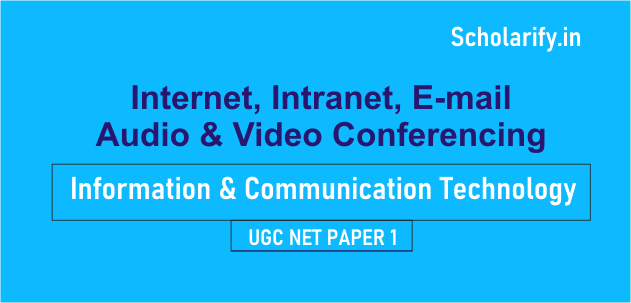 Internet, Intranet, email, audio and video Conferencing