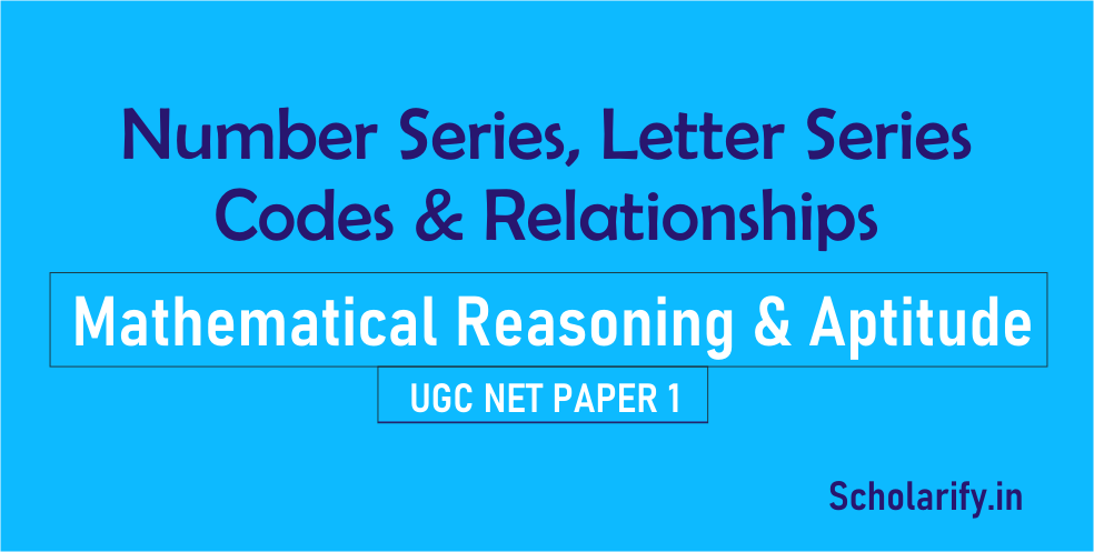 Number Series, Letter Series, Codes and Relationships UGC NET