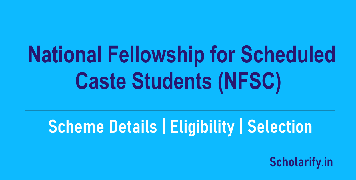 National Fellowship for Scheduled Caste Students (NFSC)