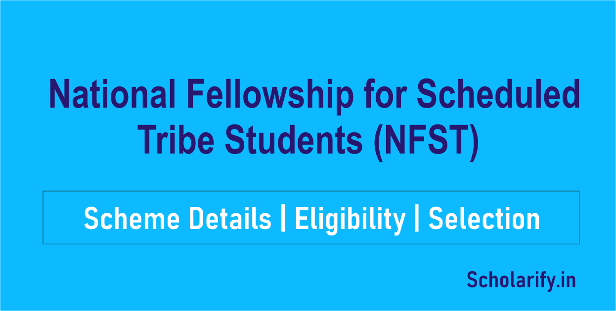 National Fellowship for Scheduled Tribe Students (NFST)
