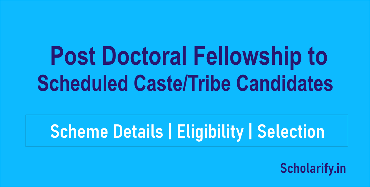 Post Doctoral Fellowship to Scheduled Caste Tribe